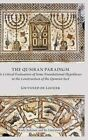 The Qumran Paradigm: A Critical Evaluation of Some Foundational Hypotheses in the Construction of the Qumran Sect by Gwynned De Looijer (Hardback, 2015)