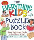 The Everything Kids' Puzzle Book,: Mazes, Word Games, Puzzles & More! Hours of Fun! by Jennifer A. Ericsson, Beth L. Blair (Paperback, 2002)
