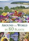 Around the world in 80 plants: An edible perrenial vegetable adventure for temperate climates by Stephen Barstow (Paperback, 2014)
