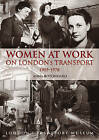 Women at Work on London Transport 1905-1978 by Anna Rotondaro (Paperback, 2004)