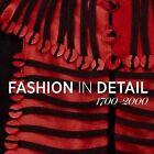 Fashion in Detail: 1700 - 2000 by V & A Publishing (Hardback, 2013)