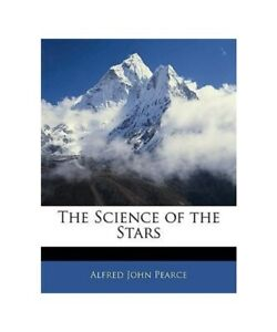 Alfred-John-Pearce-034-the-Science-of-the-Stars-034