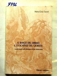 IL BANCO DEL LIBRAIO E LO SCAFFALE DEL GIURISTA. CARLO TRENTI NELLA BOLOGNA...
