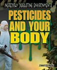 Pesticides and Your Body by Jennifer Landau (Hardback, 2012)