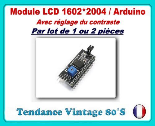 *** LOT DE 1 OU 2 MODULE I2C POUR LCD 1602 et 2004 AVEC REGLAGE CONTRASTE ***