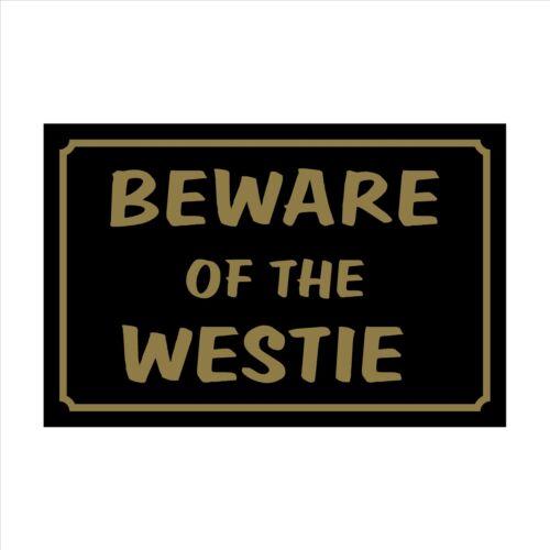 Méfiez-vous du westie 160mm x 105mm signe Plastique Jardin autocollant-Maison Pet