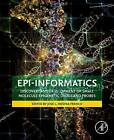 Epi-Informatics: Discovery and Development of Small Molecule Epigenetic Drugs and Probes by Elsevier Science Publishing Co Inc (Paperback, 2016)