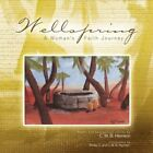 Wellspring by C M B Heinlein 9781425781460 (paperback 2008)