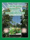 Gardening Indoors with Soil and Hydroponics by George F. Van Patten (2008, Trade Paperback)