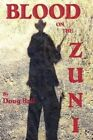 Blood on the Zuni by Doug Ball (Paperback / softback, 2014)