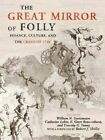 The Great Mirror of Folly: Finance, Culture, and the Crash of 1720 by Yale University Press (Hardback, 2013)