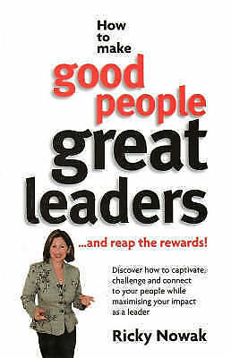 1 of 1 - How to Make Good People Great Leaders... and Reap the Rewards! by Ricky Nowak...