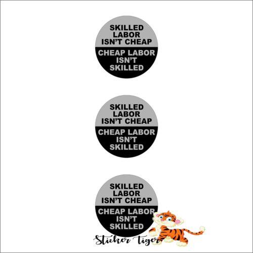 Skilled Labor Isn/'t Cheap Helmet//Hard Hat//Motorcycle Biker Sticker Decal 3