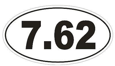7.62 Oval Bumper Sticker or Helmet Sticker D885 Gun Rights Laws AK47 AK-47