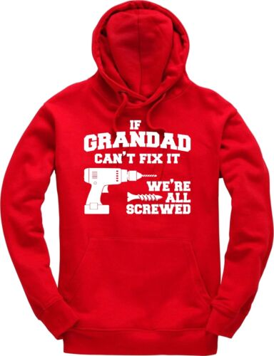 If Grandad Can/'t Fix It We/'re All Screwed Funny Gift Hoodie Hooded Top