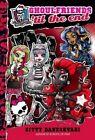 Monster High: Ghoulfriends 'Til the End by Gitty Daneshvari (Hardback, 2014)