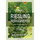 Riesling Rediscovered: Bold, Bright, and Dry by John Winthrop Haeger (Hardback, 2016)