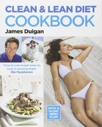 1 of 1 - Clean & Lean Diet Cookbook: With a 14-day Menu Plan by James Duigan 0857830074
