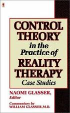 Control Theory in the Practice of Reality Therapy: Case Studies