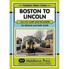 Boston to Lincoln: Also from Louth and Horncastle by Vic Mitchell (Hardback, 2015)