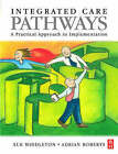 Integrated Care Pathways: A Practical Approach to Implementation by Elsevier Health Sciences (Paperback, 2000)