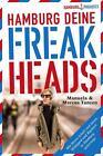 Hamburg deine Freakheads von Manuela Tanzen und Marcus Tanzen (2015, Gebundene Ausgabe)