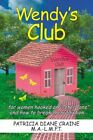 Wendy's Club for Women Hooked on Peter Pans and How to Break The Addiction Patr