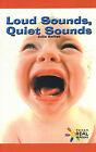 Loud Sounds, Quiet Sounds by Julia Bellish (Paperback / softback, 2001)