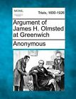 Argument of James H. Olmsted at Greenwich by Anonymous (Paperback / softback, 2012)