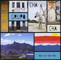 Grupo Cha Cha - This Is The Life - Cd, 2012