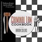 Criminal Law Cookbook by Aaron Collins (Paperback / softback, 2009)