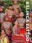 Kalinga Tattoo: Ancient & Modern Expressions of the Tribal by Lars Krutak (Hardback, 2010)