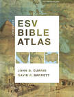 Crossway ESV Bible Atlas by David P. Barrett, John D. Currid (Hardback, 2010)