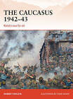 The Caucasus 1942-43: Kleist's Race for Oil by Robert Forczyk (Paperback, 2015)
