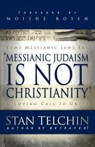 Messianic-Judaism-Is-Not-Christianity-A-Loving-Call-to-Unity-By-Stan-Telchin