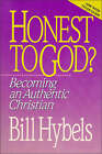 Honest to God?: Becoming an Authentic Christian by Bill Hybels (Paperback, 1992)