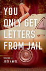 You Only Get Letters from Jail by Jodi Angel (Paperback / softback, 2013)