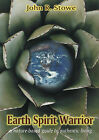 Earth Spirit Warrior: A Nature-based Guide to Authentic Living by John R. Stowe (Paperback, 2002)