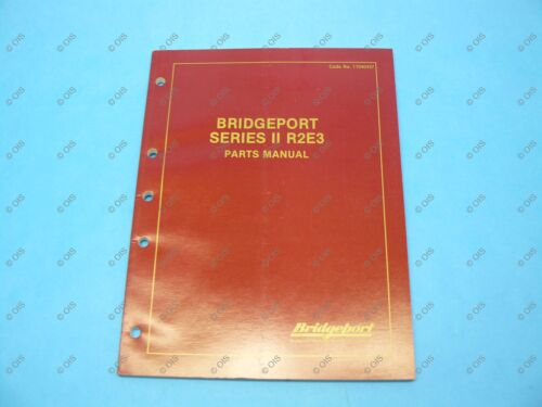 Bridgeport 11040437 Series II Milling Machine R2E3 Parts Manual