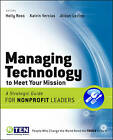 Managing Technology to Meet Your Mission: A Strategic Guide for Nonprofit Leaders by John Wiley and Sons Ltd (Paperback, 2009)