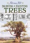 Drawing and Painting Trees by Adrian Hill (Paperback, 2008)