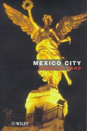 Mexico City (World Cities Series) by Ward, Peter M