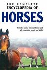 The Complete Encyclopedia of Horses: Includes Caring for Your Horse and All Equestrian Sports and Skills by Josee Hermsen (Hardback, 2004)