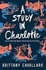 A Study in Charlotte by Brittany Cavallaro (Hardback, 2016)