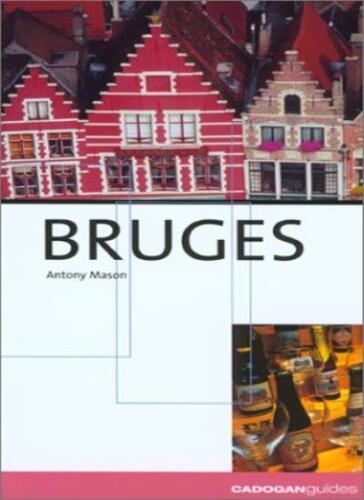 9781860118647 Bruges Cadogan Guides By Antony Mason