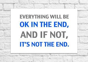 Everything Will Be Ok In The End Quote A4 Size Ebay