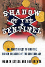 Shadow of the Sentinel: One Man's Quest to Find the Hidden Treasure of the Confederacy by Warren Getler, Bob Brewer (Paperback, 2008)