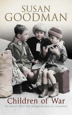 """""""AS NEW"""" Children of War: The Second World War through the Eyes of a Generation,"""