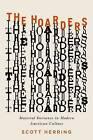 The Hoarders: Material Deviance in Modern American Culture by Scott Herring (Hardback, 2014)