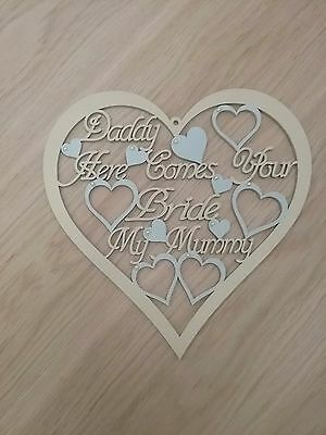 Wedding day sign heart daddy hear comes your bride my mummy